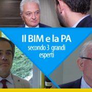 Il BIM e la PA secondo tre grandi esperti