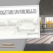Come progettare un parcheggio